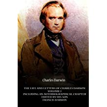 The Life And Letters Of Charles Darwin Volume I Including An Autobiographical Ch