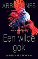 Een wilde gok (Rosemary Beach Book 1)