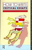 How to Write Critical Essays, D. B. Pirie, 0415045339
