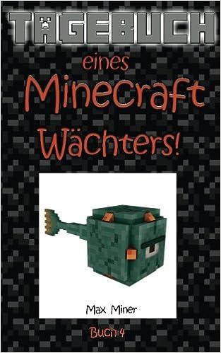 Tagebuch Eines Minecraft Wächters Tagebuch Eines Minecraft Max - Minecraft spiele max