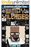 Minecraft: Wimpy Villager: Book 5 (An unofficial Minecraft book) (Diary of a Wimpy Villager)