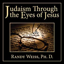 Judaism Through the Eyes of Jesus