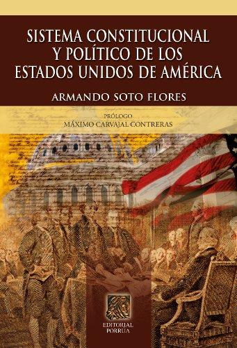 Descargar Libro Sistema Constitucional Y Político De Los Estados Unidos De América Armando Soto Flores