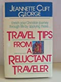 Travel Tips from a Reluctant Traveler, Jeannette Clift George, 0840742185