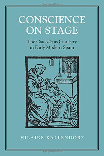 Conscience on Stage: The Comedia as Casuistry in Early Modern Spain (University of Toronto Romance Series) by University of Toronto Press, Scholarly Publishing Division