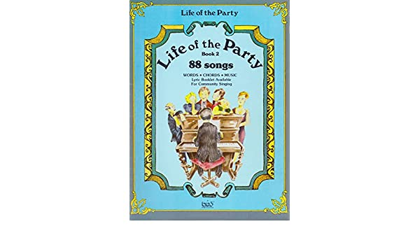 Life of the Party, Book 2: Words Chords Music: Columbia Pictures ...