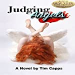 Judging Angels: The Rubricatae Chronicles, Book 1 | Tim Capps