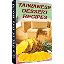 TAIWANESE DESSERT RECIPES: The Ultimate Guide - Most Recommended & Most Popular Taiwanese Dessert .