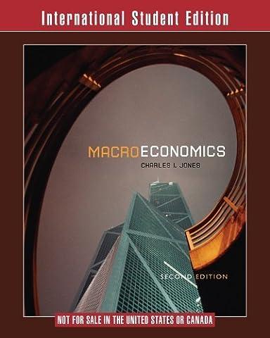 Macroeconomics by Charles I. Jones (2011-03-01) (Macroeconomics Norton)