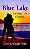 BLUE LAKE (Time After Time Book 1)