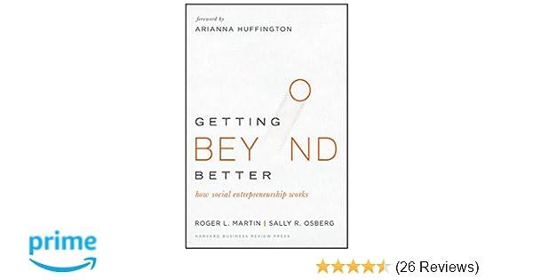Getting Beyond Better: How Social Entrepreneurship Works: Roger L