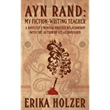 Ayn Rand: My Fiction-Writing Teacher