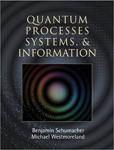 Download free italian audio books Quantum Processes Systems, and Information B00AKE1WT4 by Benjamin Schumacher PDF FB2 iBook