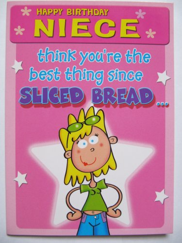 FANTASTIC BEST THING SINCE SLICED BREAD NIECE FUNNY BIRTHDAY GREETING CARD Amazoncouk Kitchen Home