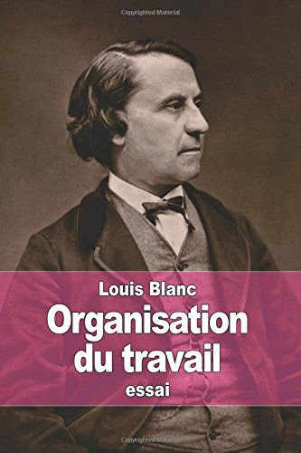 Organisation du travail Broché – 30 mars 2015 Louis Blanc 1511511664 Political Science Political Economy