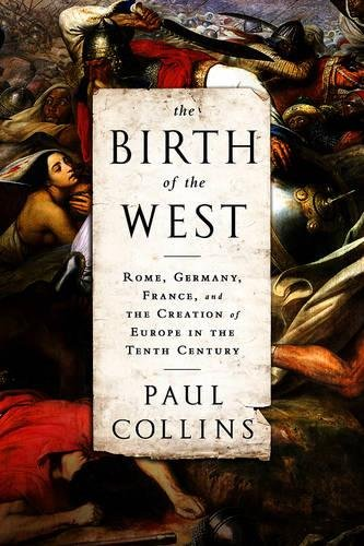 Best buy The Birth of the West: Rome, Germany, France, and the Creation of Europe in