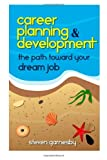 Career Planning and Development, Steven Garnesby, 1492771376
