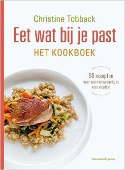 Book Eet wat bij je past: het kookboek : 50 recepten voor wie overgevoelig is voor voedsel