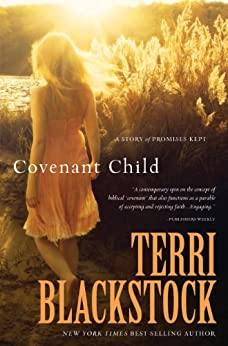 Covenant Child: A Story of Promises Kept by [Blackstock, Terri]