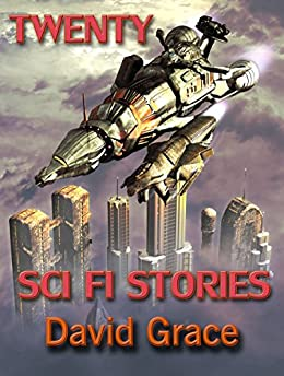 Twenty Sci Fi Stories by [Grace, David, Peirce, Hayford]