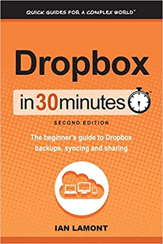 Amazon com: Dropbox In 30 Minutes (2nd Edition): The