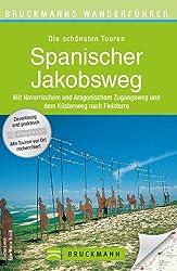 Wanderführer Spanischer Jakobsweg: Die schönsten Touren zum Wandern auf dem berühmten Pilgerweg, über Pamplona bis Santiago de Compostela nach Finisterre, mit Wanderkarte und GPS-Daten zum Download