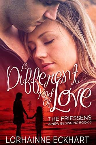 Book cover image for A Different Kind of Love (The Friessens: A New Beginning Book 3)