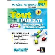 Tout sur Pharmacologie et Thérapeutiques UE 2.11 - Infirmier en IFSI - DEI - Révision - 3e édition (French Edition)