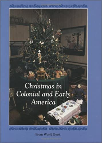 Christmas In Colonial And Early America Around The World Not Available 9780716608752 Amazon Books