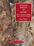 bread at home - Making Bread at Home: Aroma, goodness, and recipes (The English Kitchen)