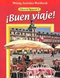 Buen Viaje! : Writing Activities, McGraw-Hill Staff, 0026412616