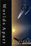 Worlds Apart Book 03: Bodicea
