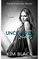 Uncovered Scars (The Restoration Trilogy) (Volume 1)
