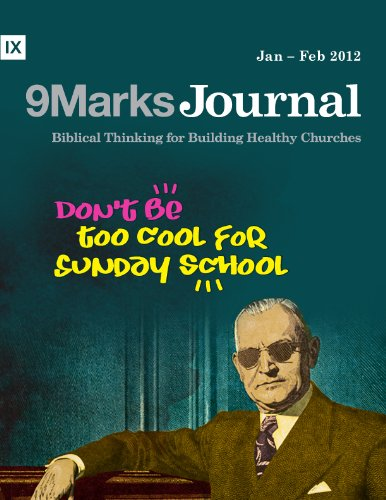 Don't Be Too Cool for Sunday School | 9Marks Journal