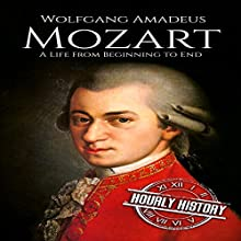 Mozart: A Life from Beginning to End Audiobook by Hourly History Narrated by Jimmy Kieffer