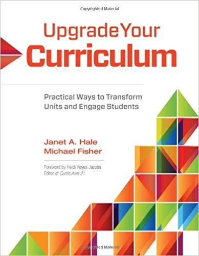 Book Upgrade Your Curriculum: Practical Ways to Transform Units and Engage Students by Janet A. Hale Michael Fisher (2013-03-08)
