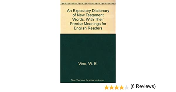 An expository dictionary of new testament words english and greek an expository dictionary of new testament words english and greek edition w e vine 9780840754608 amazon books fandeluxe PDF