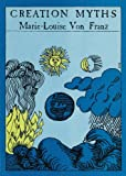Patterns of Creativity Mirrored in Creation Myths, Marie-Louise Von Franz, 0882141066