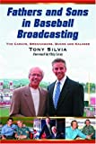 Fathers and Sons in Baseball Broadcasting, Tony Silvia, 0786438150