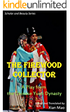 The Firewood Collector, a Play from the Chinese Yuan Dynasty (Scholar and Beauty Series Book 1)