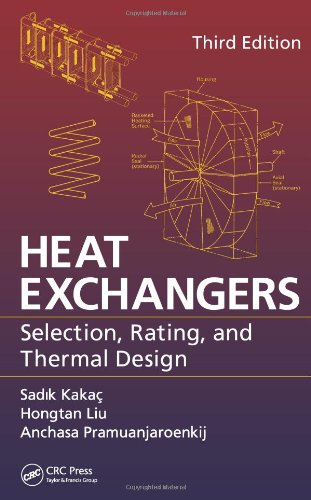 Heat Exchangers: Selection, Rating, and Thermal Design, Third Edition