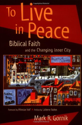 Download To Live in Peace: Biblical Faith and the Changing Inner City pdf