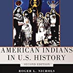 American Indians in U.S. History: The Civilization of the American Indian Series | Roger L. Nichols