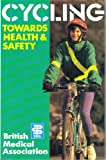 Cycling Towards Health and Safety, Hillman, Mayhew and British Medical Association Staff, 0192861514