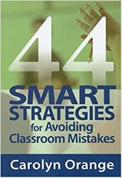 Book By Carolyn M. Orange - 44 Smart Strategies for Avoiding Classroom Mistakes