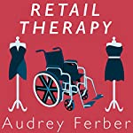 Retail Therapy   Audrey Ferber