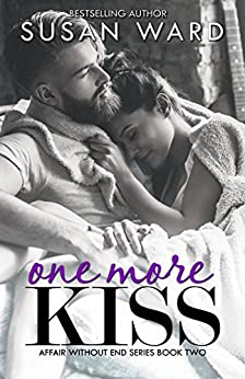 One More Kiss (Affair Without End Book 2) by [Ward, Susan]
