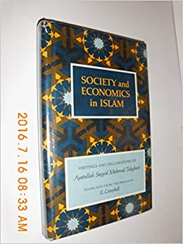 Society and Economics in Islam: Writings and Declarations of Ayatullah Sayyid Mahmud Taleghani (Contemporary Islamic thought) (English and Persian Edition)