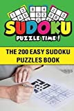 Sudoku Puzzle Time!: The 200 Easy Sudoku Puzzles Book (SPT Sudoku Puzzle Book Series) (Volume 1)