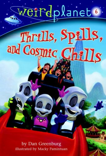 Weird Planet #6: Thrills, Spills, and Cosmic Chills (A Stepping Stone Book(TM))